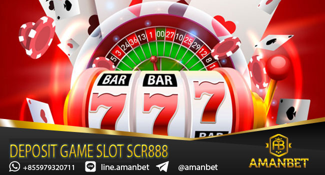 Deposit Game Slot Scr888